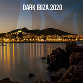 Dark Ibiza 2020 von Various Artists