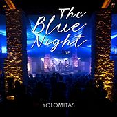 The Blue Night - Live de Yolomitas