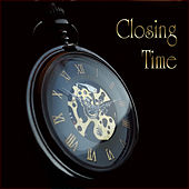 Closing Time by Various Artists