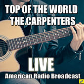 Top Of The World (Live) von Carpenters