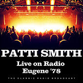 Live on Radio Eugene '78 (Live) de Patti Smith