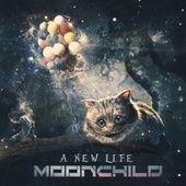 A New Life by Moonchild