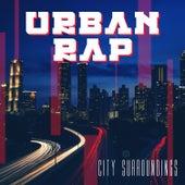 Urban Rap: City Surroundings by Various Artists
