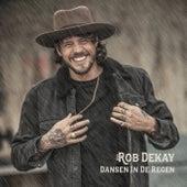 Dansen In De Regen von Rob Dekay