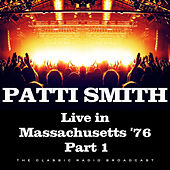 Live in Massachusetts '76 Part 1 (Live) by Patti Smith