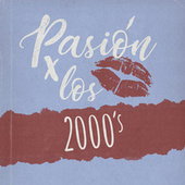 Pasión por los 2000s de Various Artists