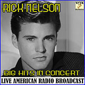Big Hits in Concert (Live) de Rick Nelson