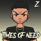 Times of Need by Realz