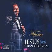 Jesús Transforma Live by Juan Francisco