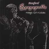 Raags to Riches by Stanford Raagapella