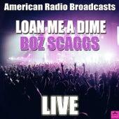 Loan Me A Dime (Live) de Boz Scaggs