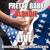 Pretty Baby (Live) de Blondie