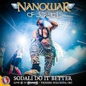 Sodali Do It Better (Live @ IV Adunata, Trezzo Sull'adda) by Nanowar of Steel