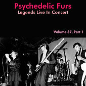 Legends Live in Concert, Pt. 1 (Live in Denver, 1980) by The Psychedelic Furs