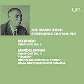 Schubert: Symphony No. 3, D. 200 - Mendelssohn: Symphony No. 4, Op. 90, MWV N 16 by Orchestra Sinfonica Nazionale della RAI di Torino