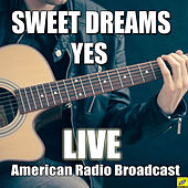 Sweet Dreams (Live) by Yes