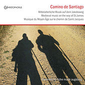 Camino de Santiago: Medieval Music on the Way of St. James by Ensemble für frühe Musik Augsburg