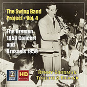 The Swing Band Project, Vol.4: Benny Goodman - The Bremen 1959 Concert and Brussels 1958 (2020 Remaster) fra Benny Goodman