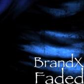 Faded von Brand X
