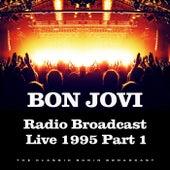 Radio Broadcast Live 1995 Part 1 (Live) de Bon Jovi