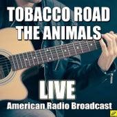 Tabacco Road (Live) de The Animals