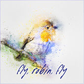 Fly Robin Fly by Various Artists
