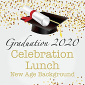 Graduation 2020 Celebration Lunch New Age Background by Various Artists