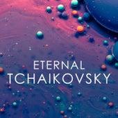 Tchaikovsky: Eternal von Peter Tchaikovsky