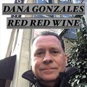 Red Red Wine de Dana Gonzales