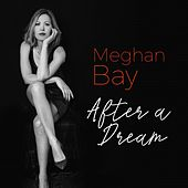 After a Dream de Meghan Bay
