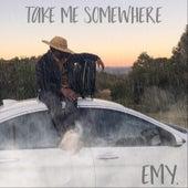 Take Me Somewhere de Emy
