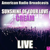 Sunshine Of Your Love (Live) by Cream