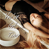 You've Got Time de Various Artists