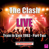Train In Vain 1983 - Part Two (Live) de The Clash