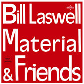 Bill Laswell, Material & Friends by Various Artists