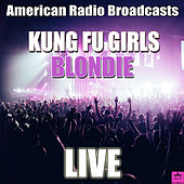 Kung Fu Girls (Live) de Blondie