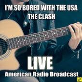 I'm So Bored With The USA (Live) de The Clash