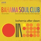 Bohemia After Dawn von The Bahama Soul Club