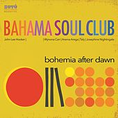 Bohemia After Dawn fra The Bahama Soul Club