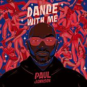 Dance With Me by Paul Johnson