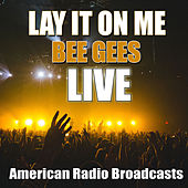 Lay It On Me (Live) de Bee Gees