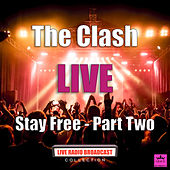 Stay Free - Part Two (Live) by The Clash
