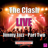 Jimmy Jazz - Part Two (Live) van The Clash