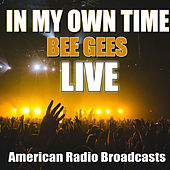 In My Own Time (Live) de Bee Gees