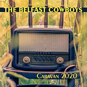 Caravan 2020 by The Belfast Cowboys