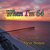 When I'm 64 von Steve Simon