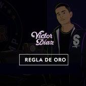 Regla De Oro de Victor Diaz