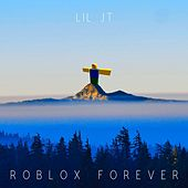ROBLOX FOREVER von Lil JT