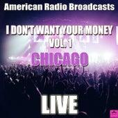I Don't Want Your Money Vol. 1 (Live) de Chicago