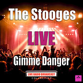 Gimme Danger (Live) by The Stooges